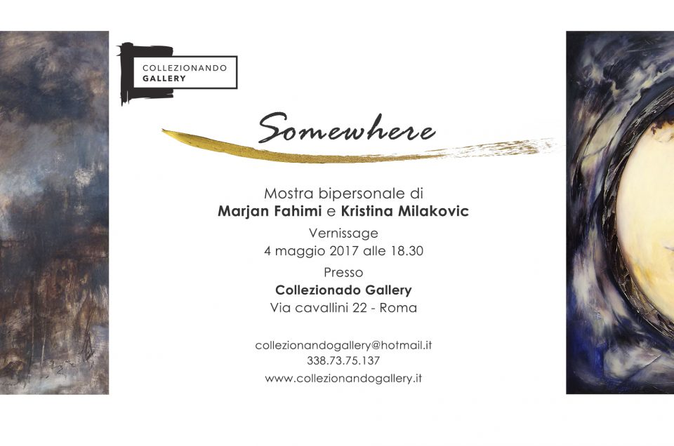 """Somewhere"" – Mostra bipersonale di Marjan Fahimi e Kristina Milakovic"