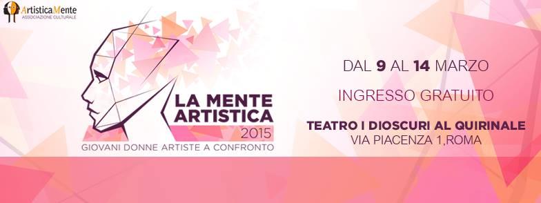 LA MENTE ARTISTICA – ARTISTIC MIND 2015 Giovani Donne Artiste a Confronto